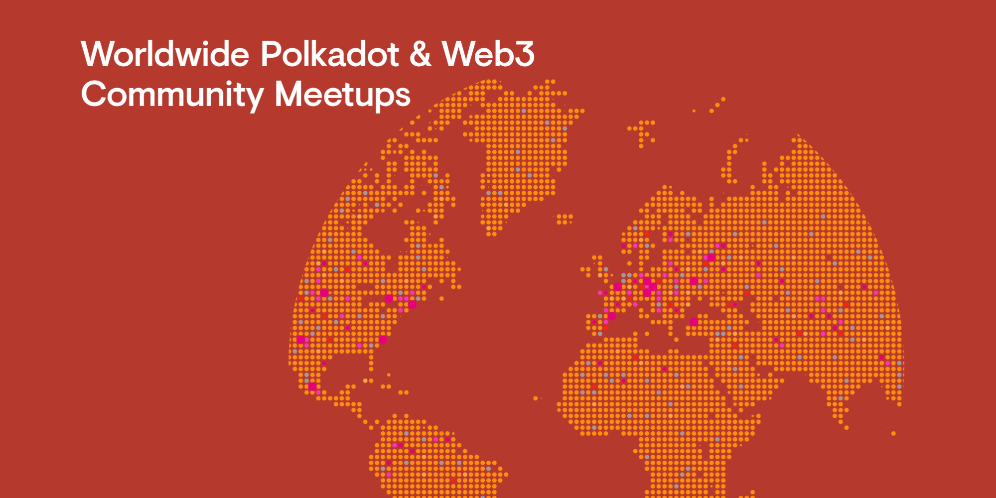 Launching Worldwide Polkadot & Web3 Community Meetups